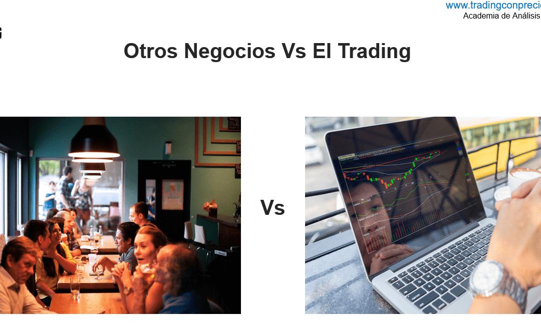 El Trading Vs Otros Negocios